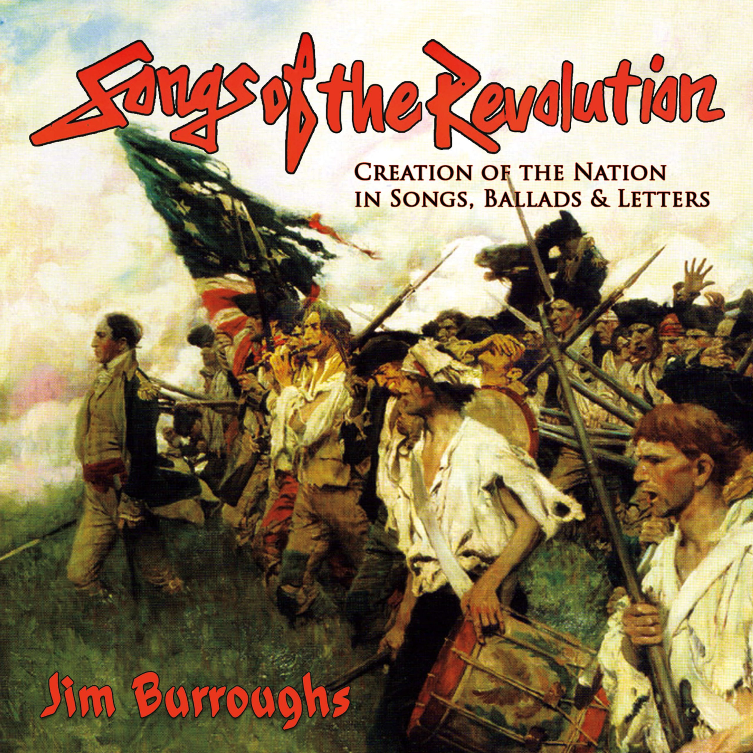 """Jim Burroughs Releases New Album, """"Songs of the Revolution: Creation of the Nation in Songs, Ballads & Letters"""""""
