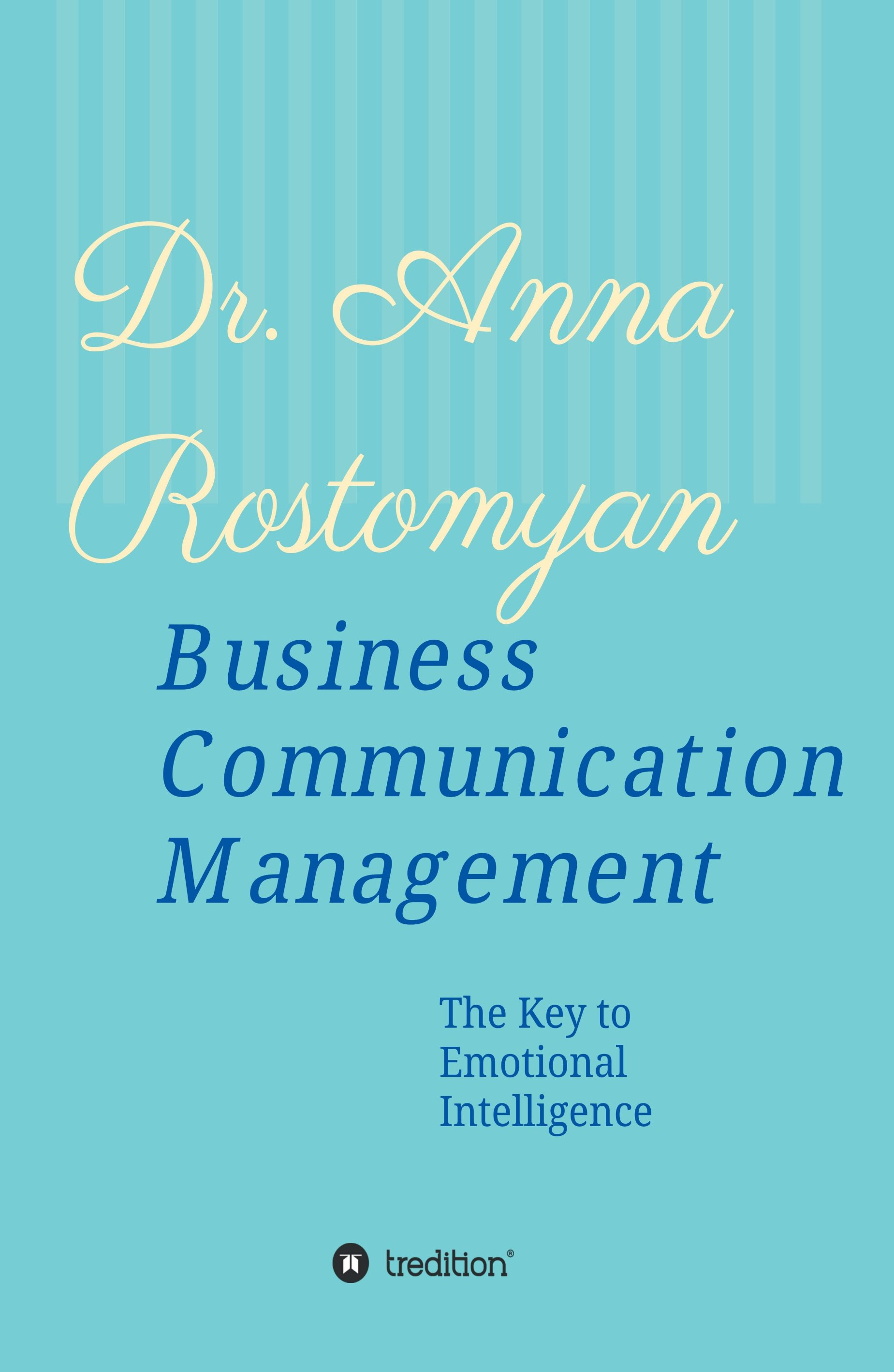 Business Communication Management - Professional advice for business leaders