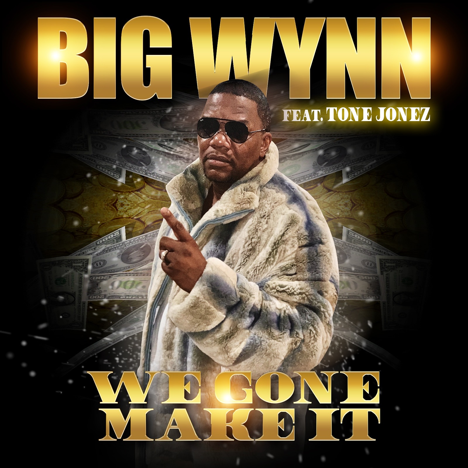 "BIG WYNN Collaborates With Tone Jonez for New Single ""We Gone Make It"""