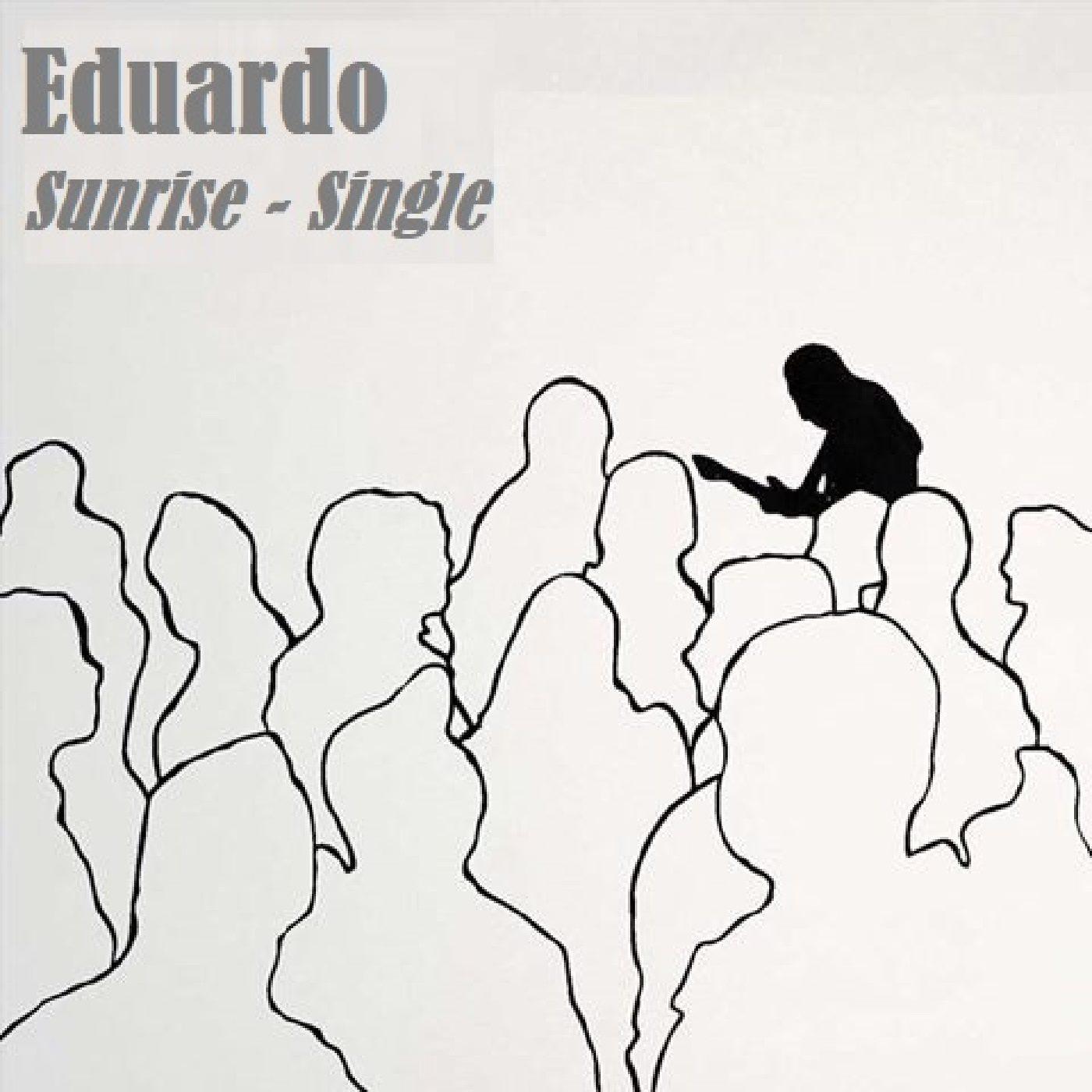 """Promising New Single """"Sunrise"""" by Eduardo Released"""