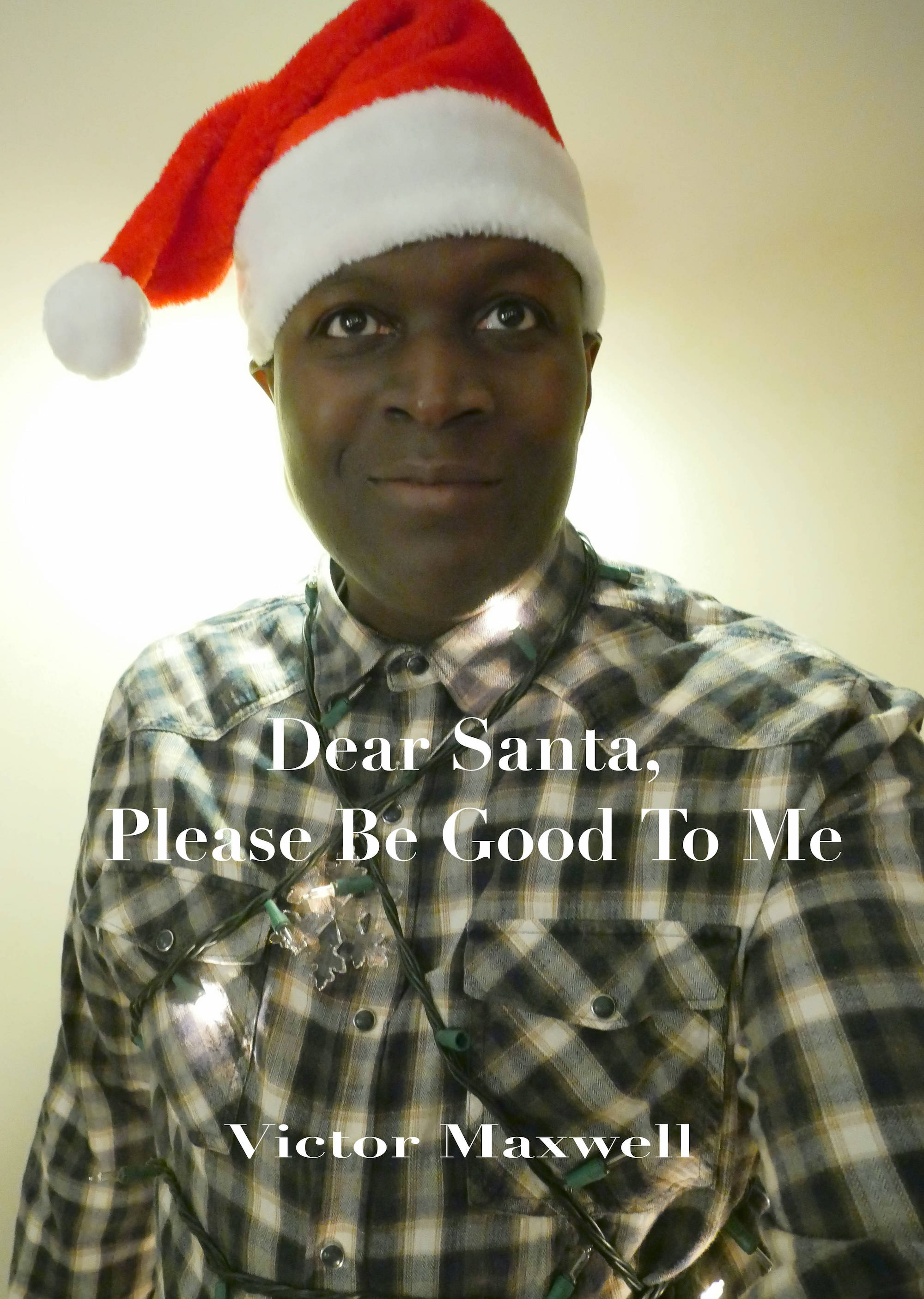 "Victor Maxwell Releases New Christmas Single, ""Dear Santa, Please Be Good to Me"""