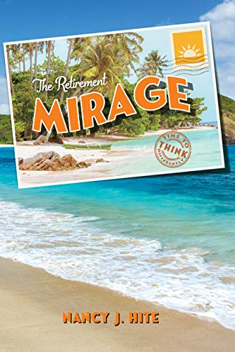 Certified Financial Planner Nancy Hite Releases The Retirement Mirage: Time To Think Differently