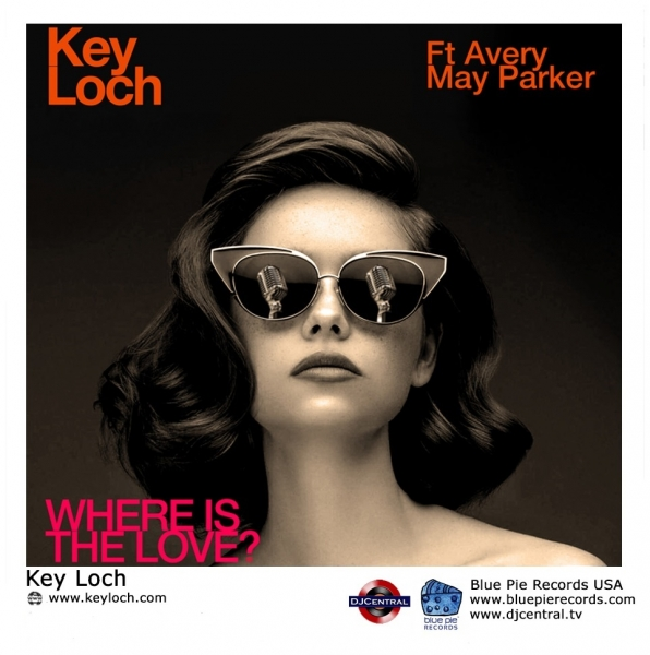 "Key Loch Releases New Single, ""Where Is The Love"""