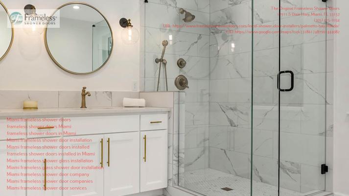 The Original Frameless Shower Doors explains the perks of frameless shower doors