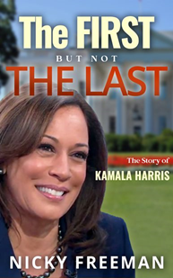"Nicky Freeman is releasing a new short historical non-fiction book ""The First but Not the Last"" about the life of the new vice-president, Kamala Harris"