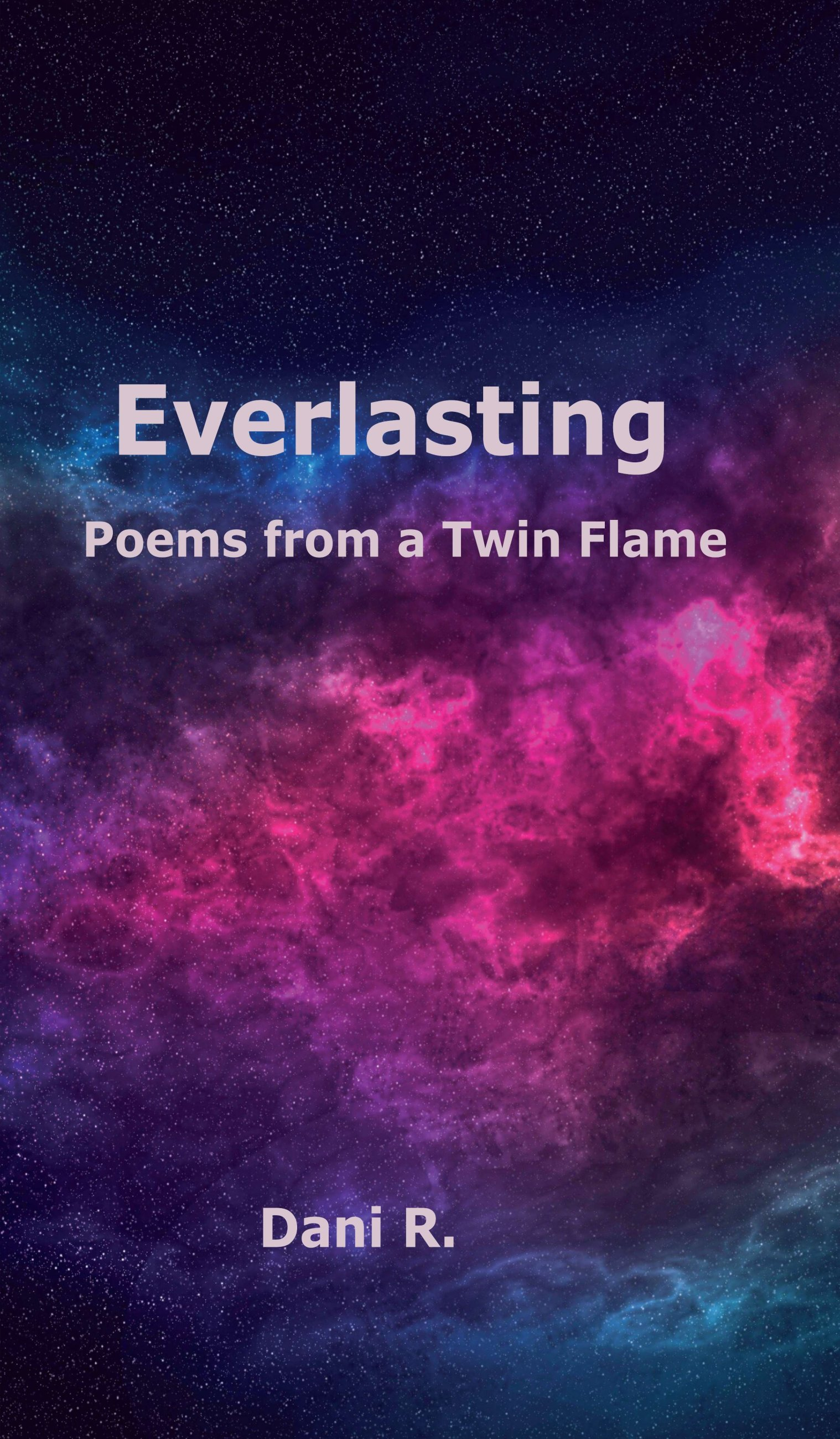 Everlasting - Poems from a Twin Flame - Romantic poetry collection