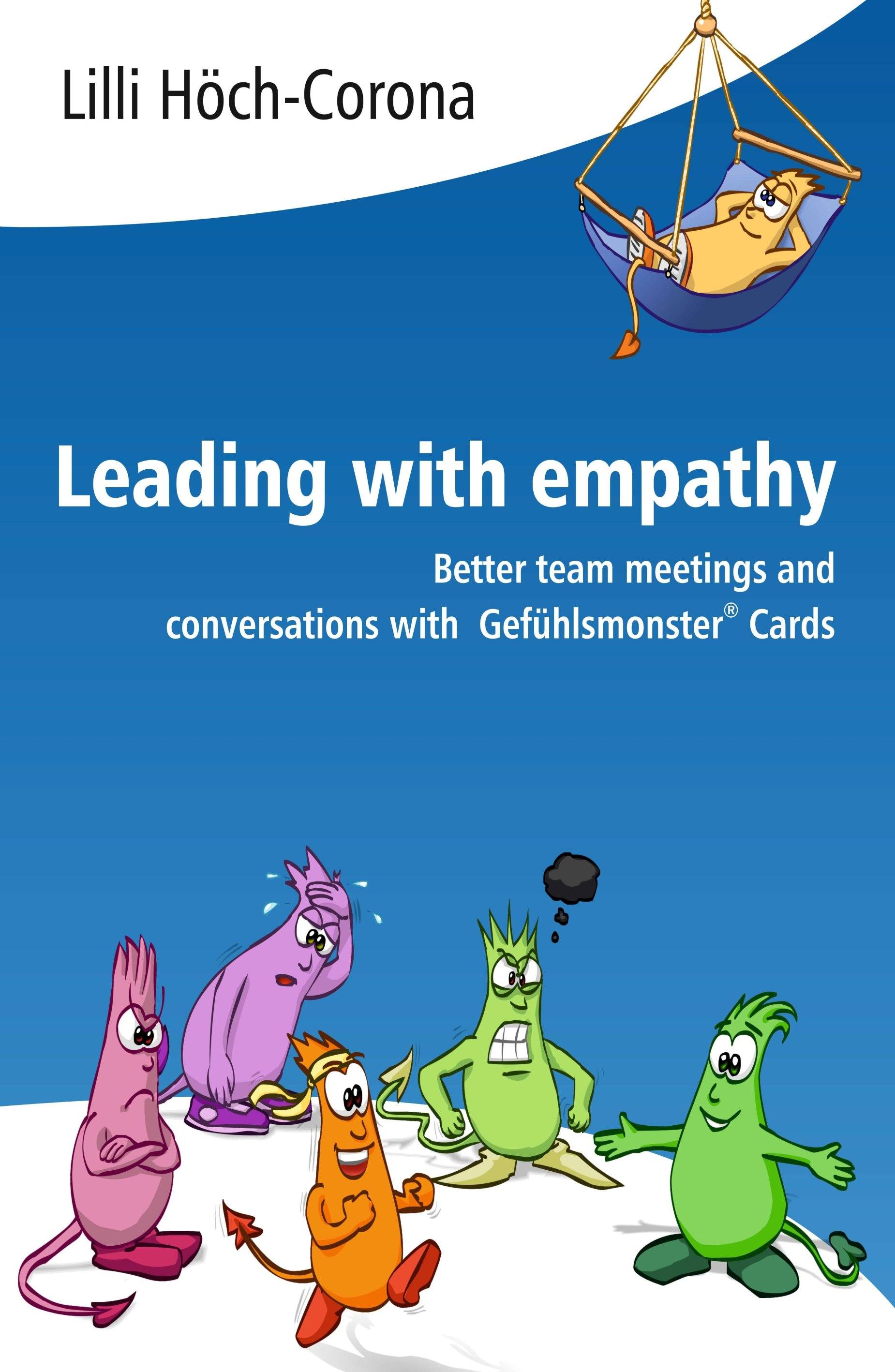 Leading with empathy - Resourceful workbook for leaders who want to achieve more
