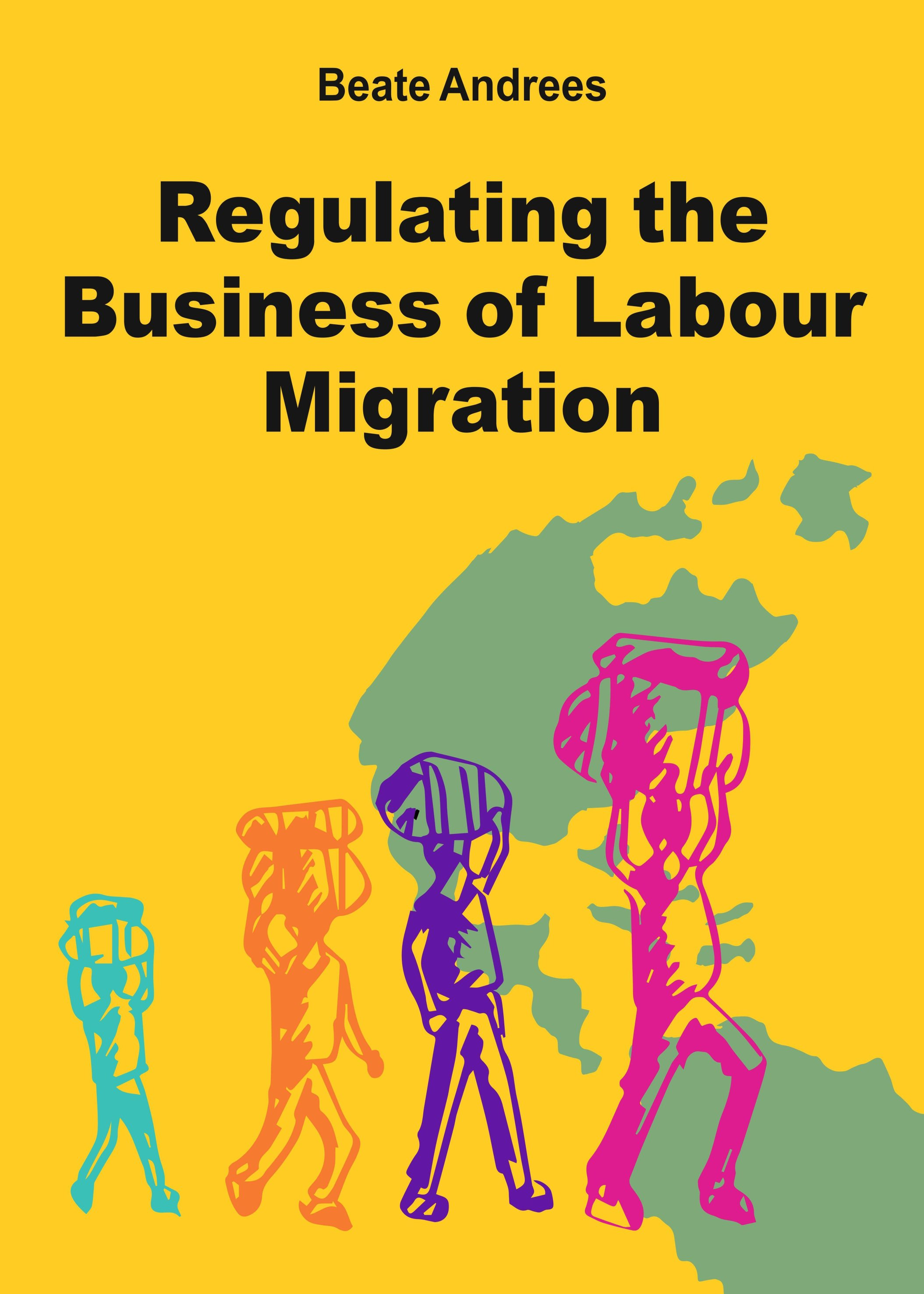 Regulating the Business of Labour Migration Intermediaries - Insightful thesis about labour migration