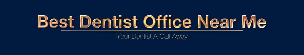 Best Dentist Office Near Me Offers a Nationwide Repository of the Best and Nearest Dental Specialists