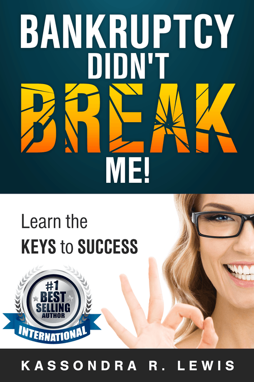 Author Kassondra R. Lewis releases 'BANKRUPTCY DIDN'T BREAK ME: Learn the Secrets to Surviving Bankruptcy & Boosting Your Credit Score'