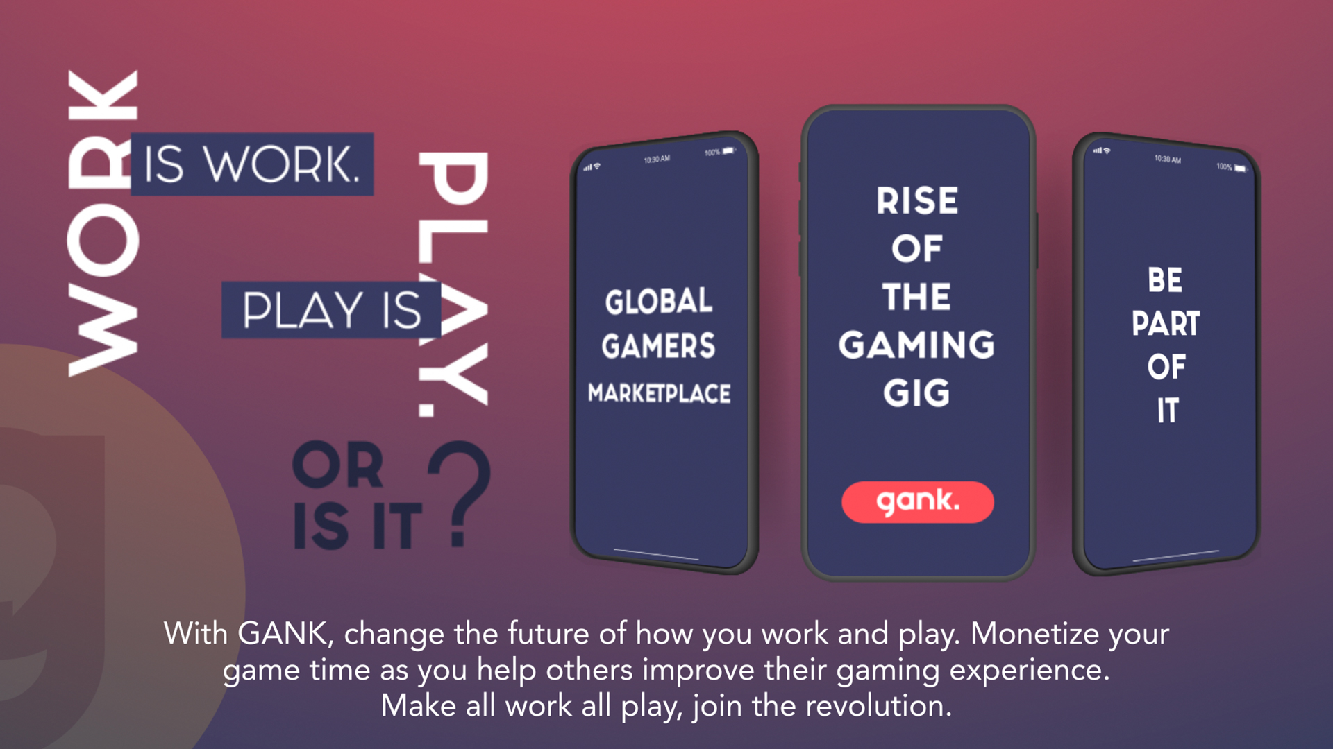 GANK Global, a Singapore tech startup launches GANK, a marketplace app for gamers of all skill levels to offer and hire video game coaching and support services.