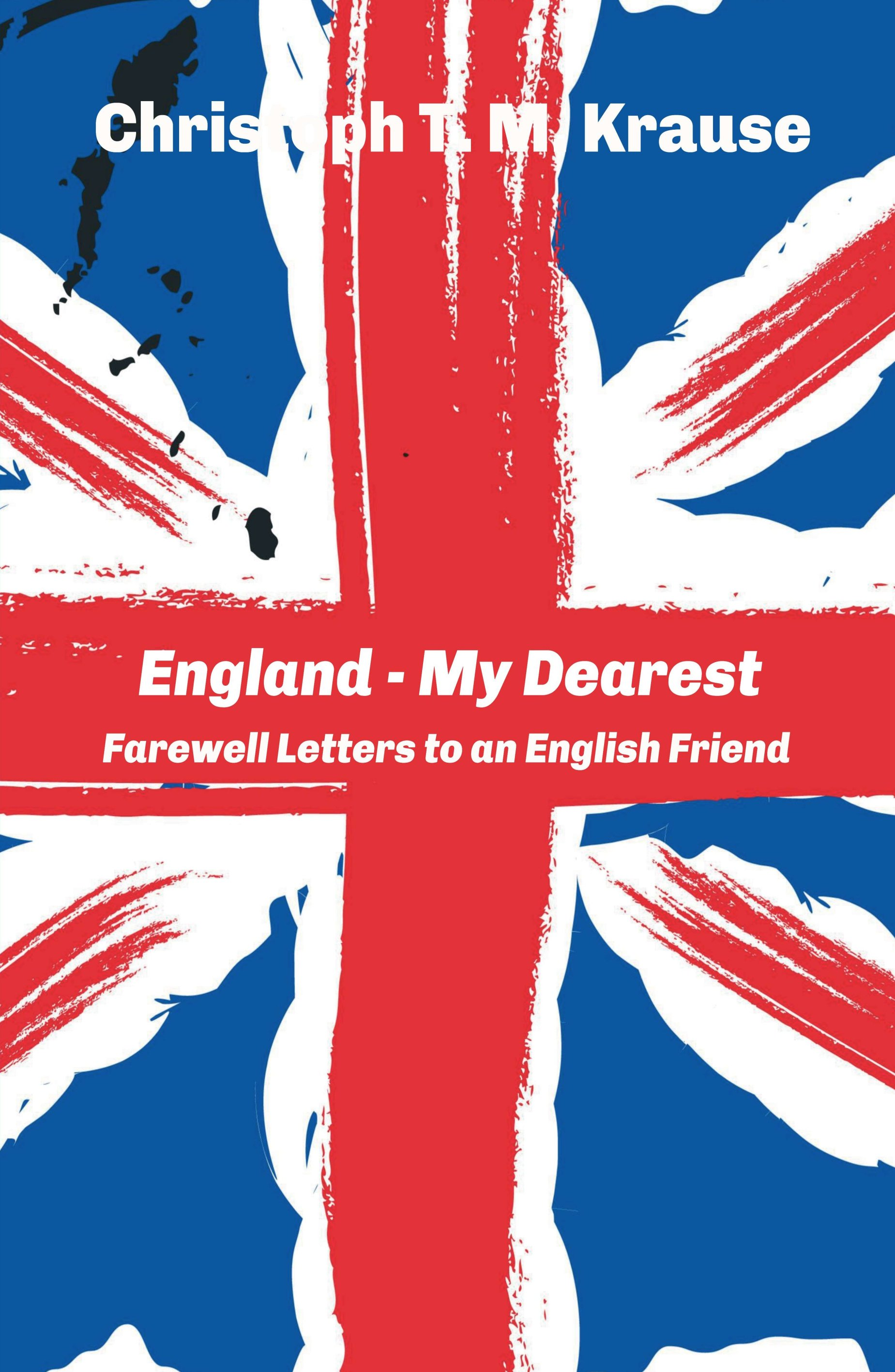"""England - My Dearest"" - Farewell Letters to an English Friend"