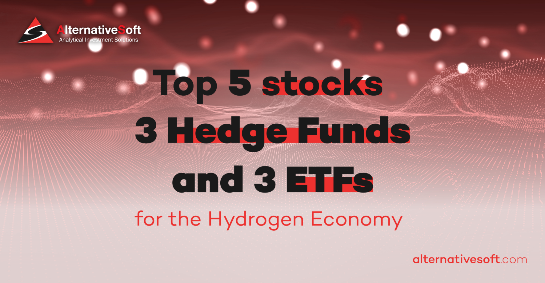 Alternativesoft - Top 5 stocks, 3 Hedge Funds and 3 ETFs for the Hydrogen Economy