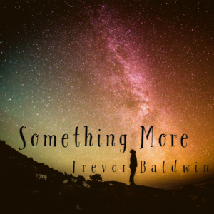 Solo Artist Trevor Baldwin's Album is Uplifting and Inspiring