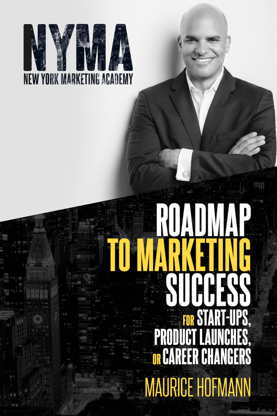 """Roadmap to Marketing Success"" Reveals Pragmatic Marketing and Go-to-Market Steps for Every Business in 2021"