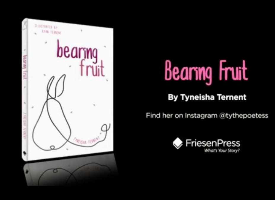 Tyneisha Ternent on the Development of Ty the Poetess and the Publication Debut of Bearing Fruit