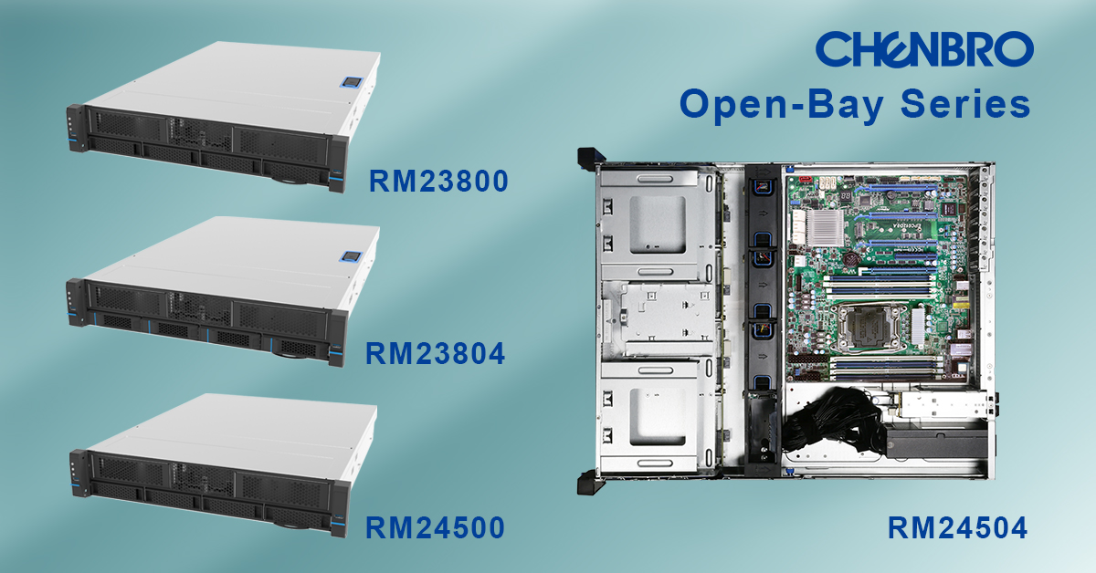 Chenbro Unveils Update to Open-Bay Product Line with New Server Chassis Models for Flexibility, Cost Efficiency, and Security