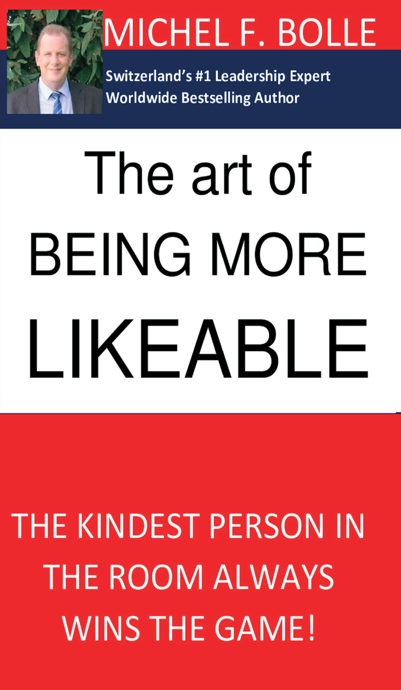 THE ART OF BEING MORE LIKEABLE - The newest book from Switzerland's #1 Sales & Leadership Expert