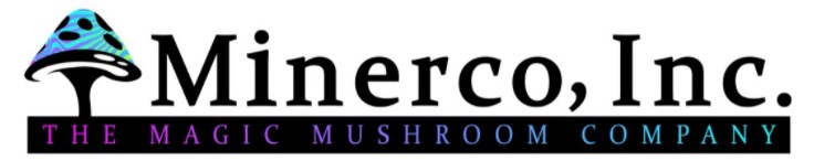 "Minerco, Inc. (Stock Symbol: MINE) ""The Magic Mushroom Company,"" Shifts Into High Gear Developing and Marketing Worldwide"