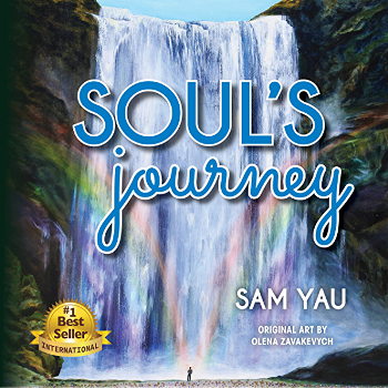 New Poetry Book, Soul's Journey, by Sam Yau Offers Release, Relief and a Reason for Joy During Troubling Times