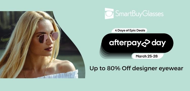 SmartBuyGlasses Joins AfterPay Day with Amazing Offers