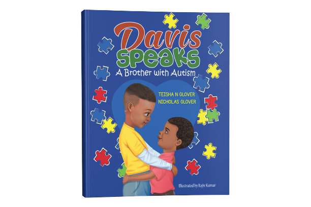 Explaining Autism as a Mother and Brother, Teisha and Nicholas Glover, Release New Book: Davis Speaks: A Brother with Autism