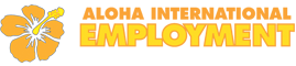 Aloha International Employment is the Number One Hawaii Employment Agency for Finding the Best Jobs and Employees
