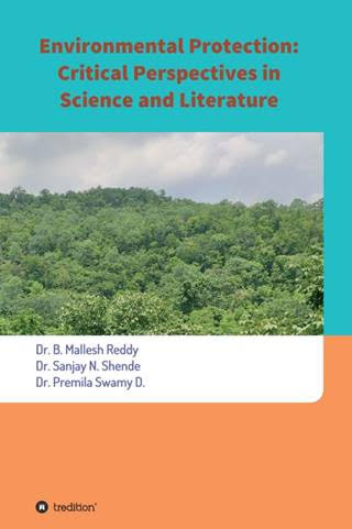 Environmental Protection: Critical Perspectives in Science and Literature - Insights into environmental protection and degradation