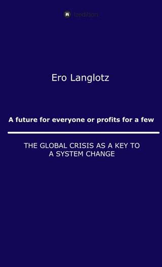 A future for everyone or profits for a few - Thought-provoking insights into the way the human world works