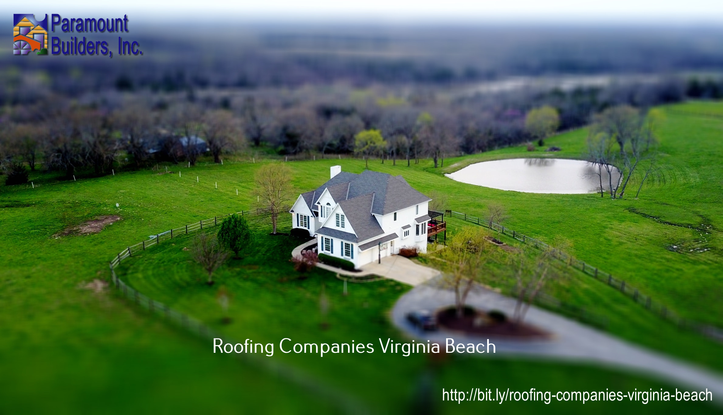 Paramount Builders Inc Outlines The Best Ways For Finding A Right Roofing Contractor In Virginia Beach