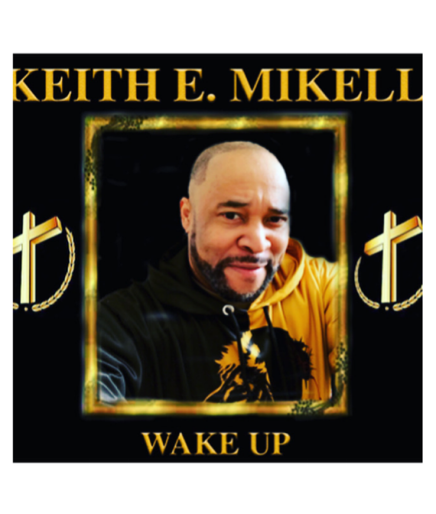 Revisiting a Forgotten Genre and Re-inventing it: Keith E. Mikell Calls Out Everyone Who Has Been Sleeping on Christian Hip Hop in Fantastic New Single