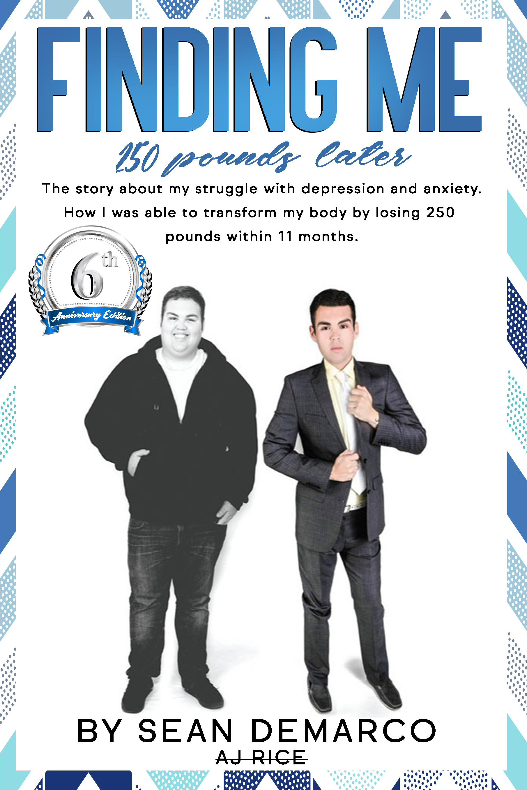 """Sean Kurtis DeMarco Inspires Others through His Book """"Finding Me 250 Pounds Later"""""""