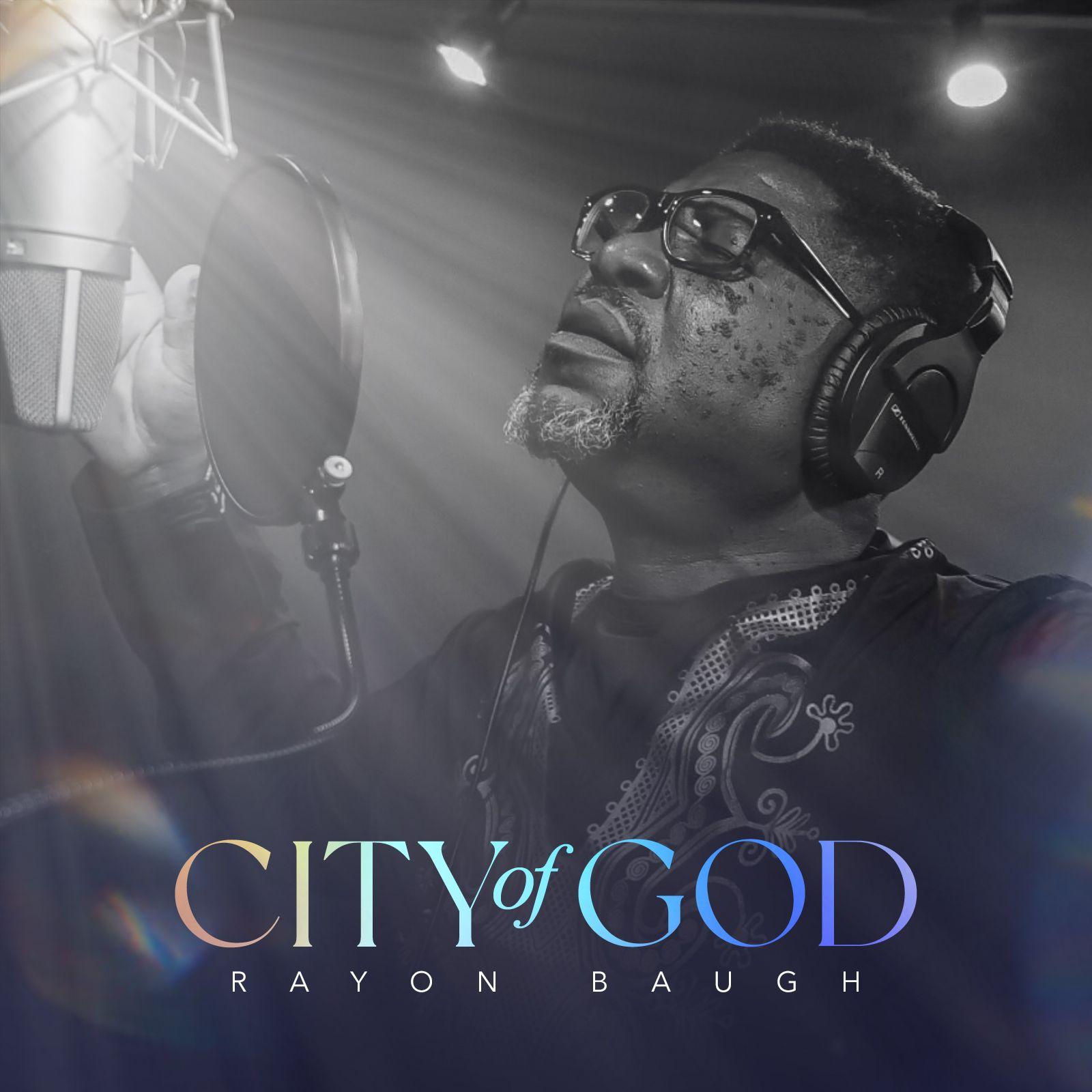 Worshiping God through His Christian Music: Introducing To the World Rayon Baugh