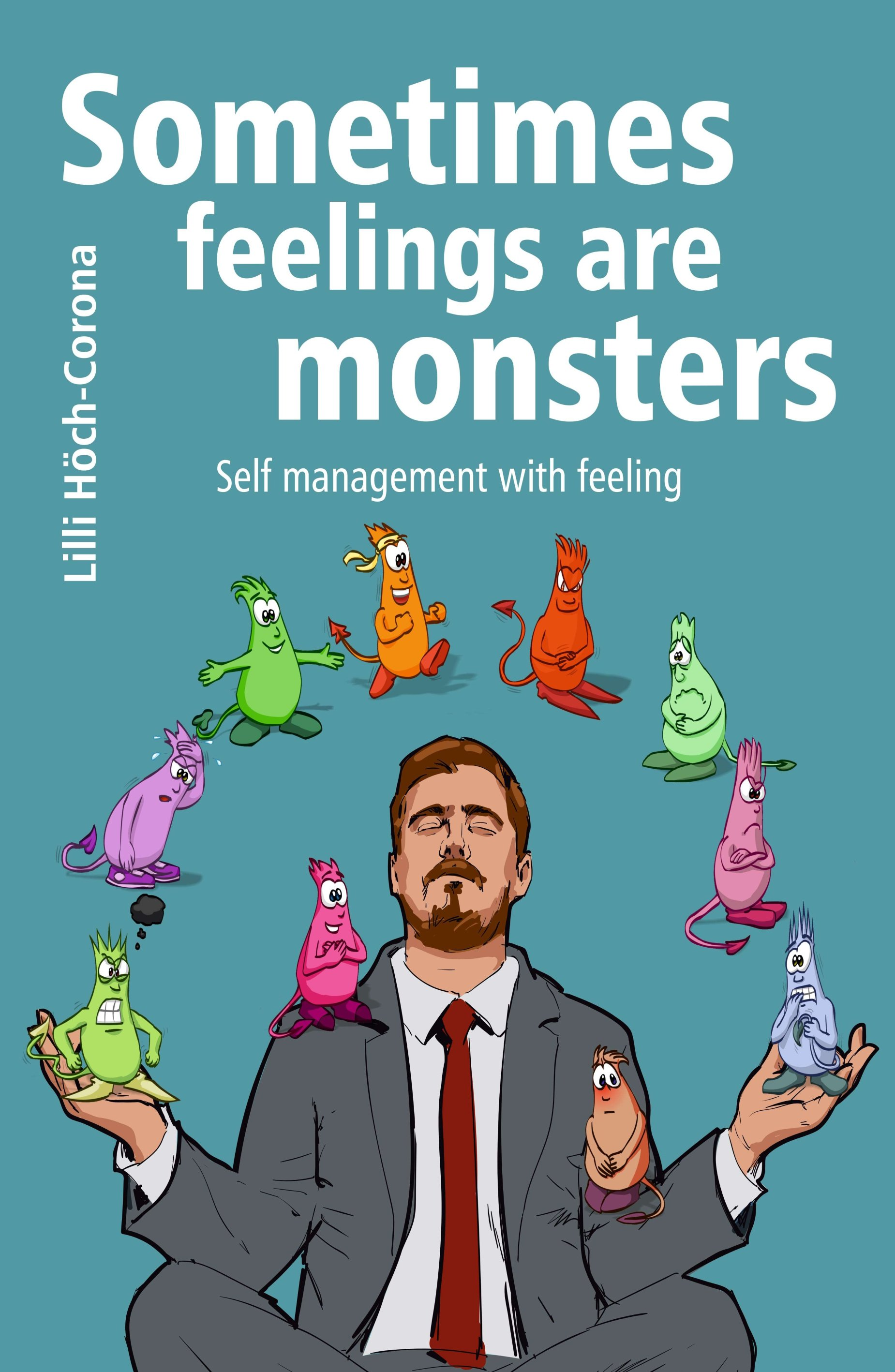 Sometimes feelings are monsters - Self management with feeling