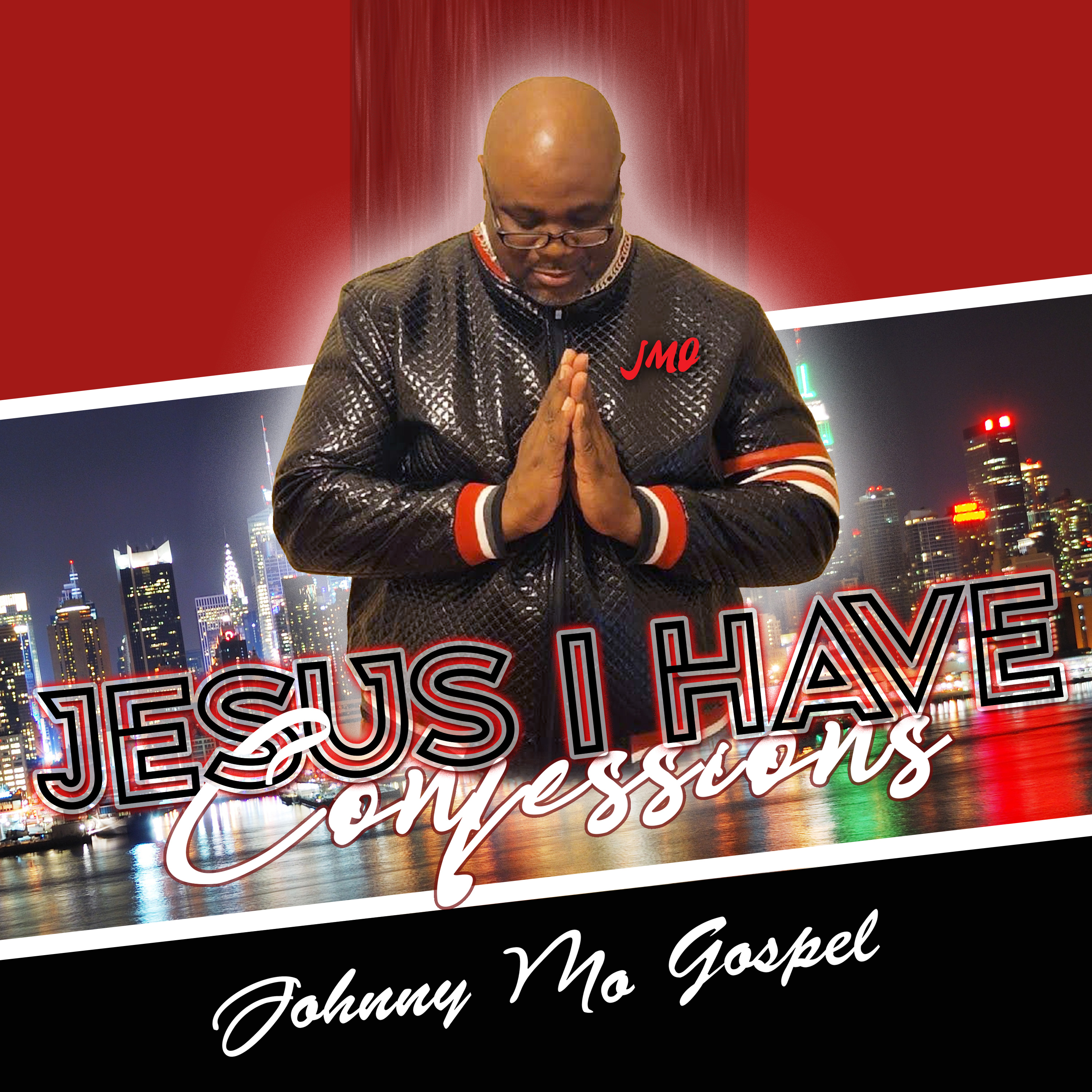 """Asking For Forgiveness And Redemption On The Path To Improving His Relationship With God: Johnny Mo Gospel Releases New 14 Song Digital Gospel/Christian CD Project """"Jesus I Have Confessions"""""""