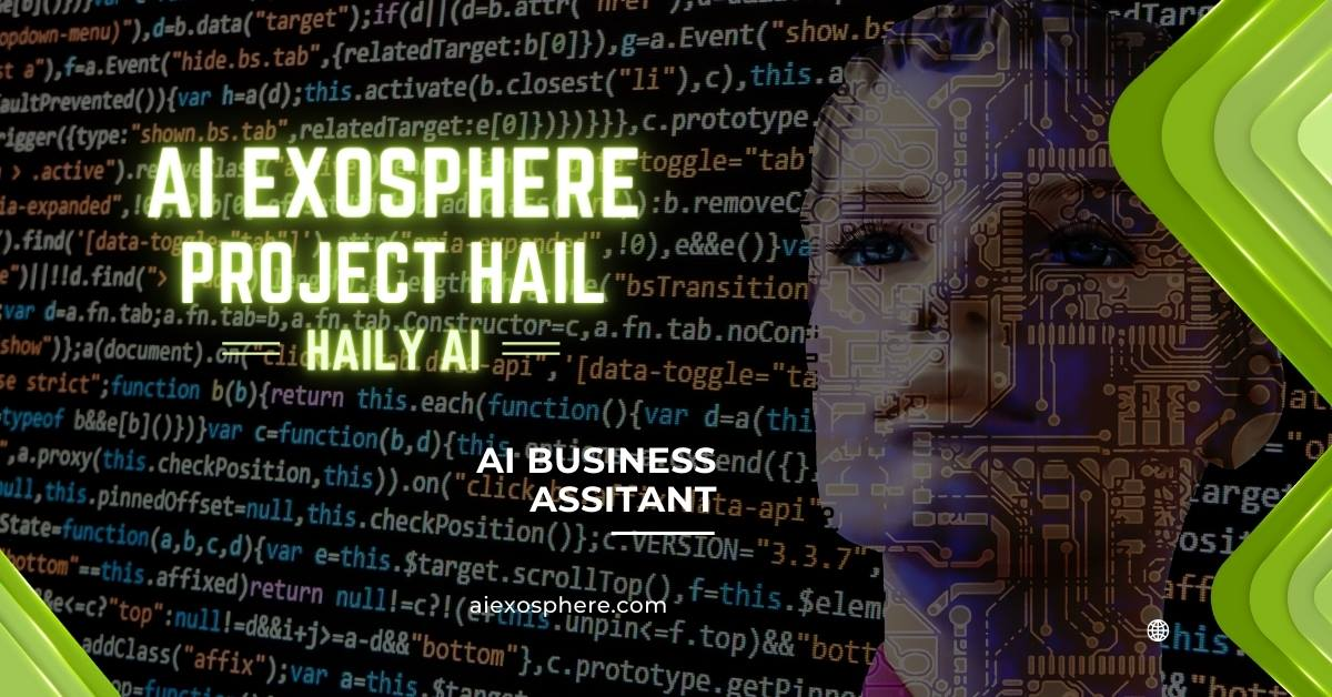 AI business assistant set to disrupt customer service and sales automation from AI Exosphere with Project Hail (aka Haily AI)
