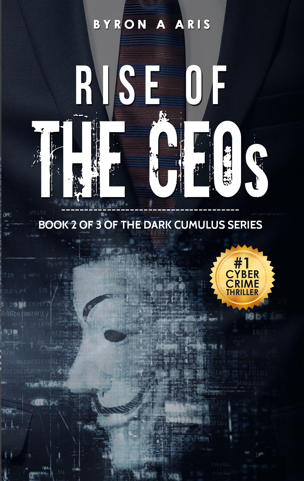 Esteemed Author & Cyber Security Expert Byron A Aris Announces Release of Second Book in Cyber Crime Thriller Series