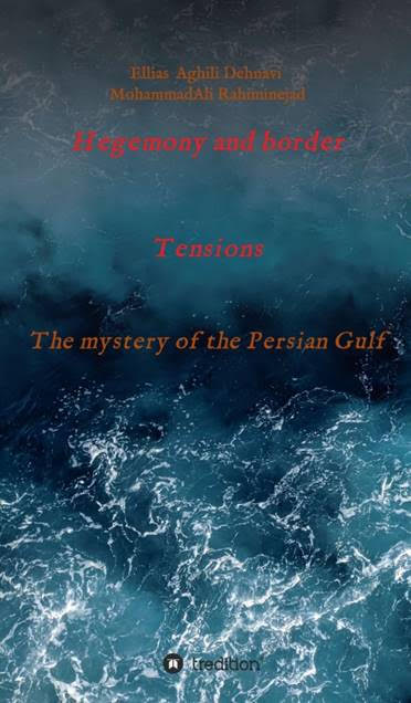 Hegemony and border tensions - The mystery of the Persian Gulf