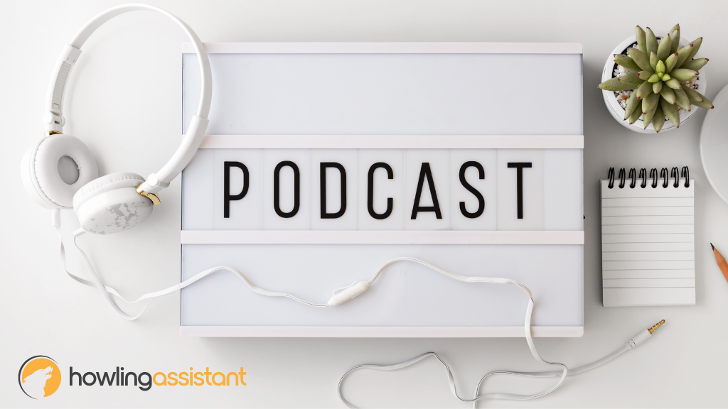Virtual Assistant Services from Howling Assistant Can Help with Podcast Editing and Show Notes