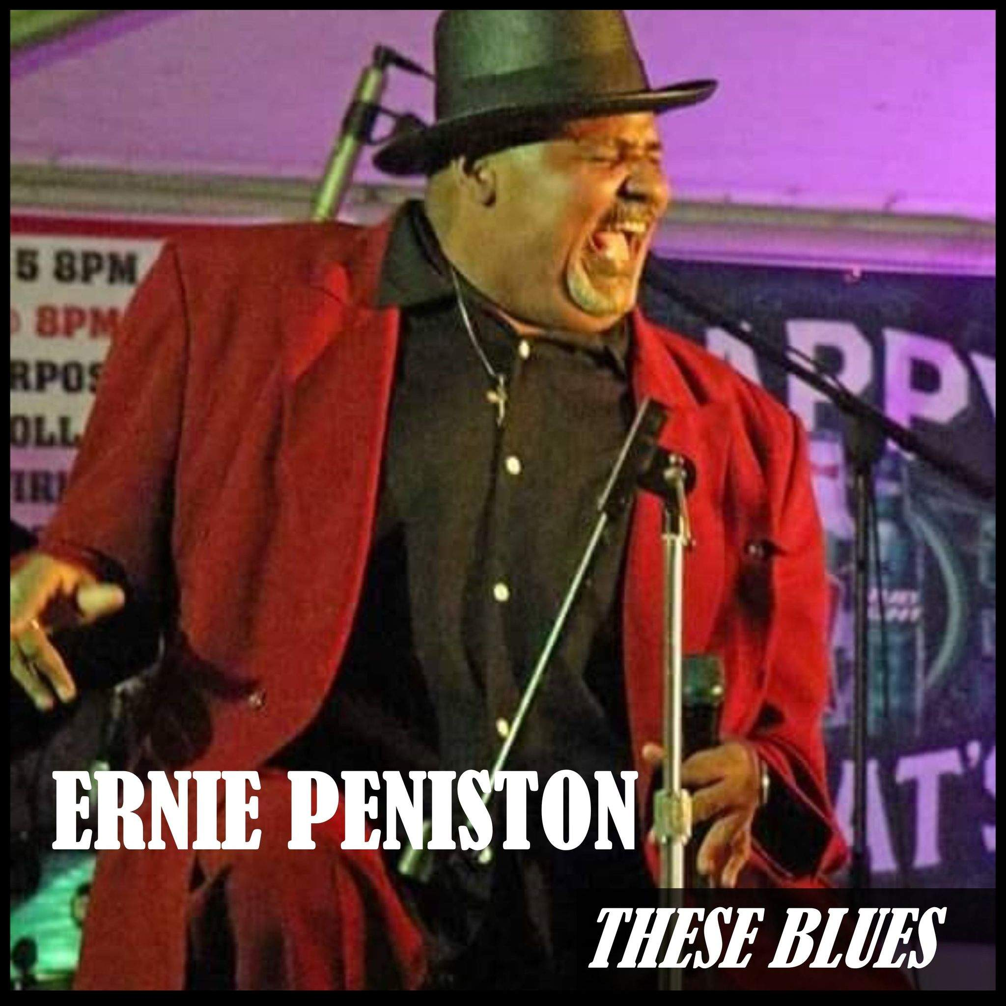 """New Album """"These Blues"""" from Ernie Peniston is a Funky Blues Masterpiece & Shares a Black Lowegian's Perspective on Life and Love"""