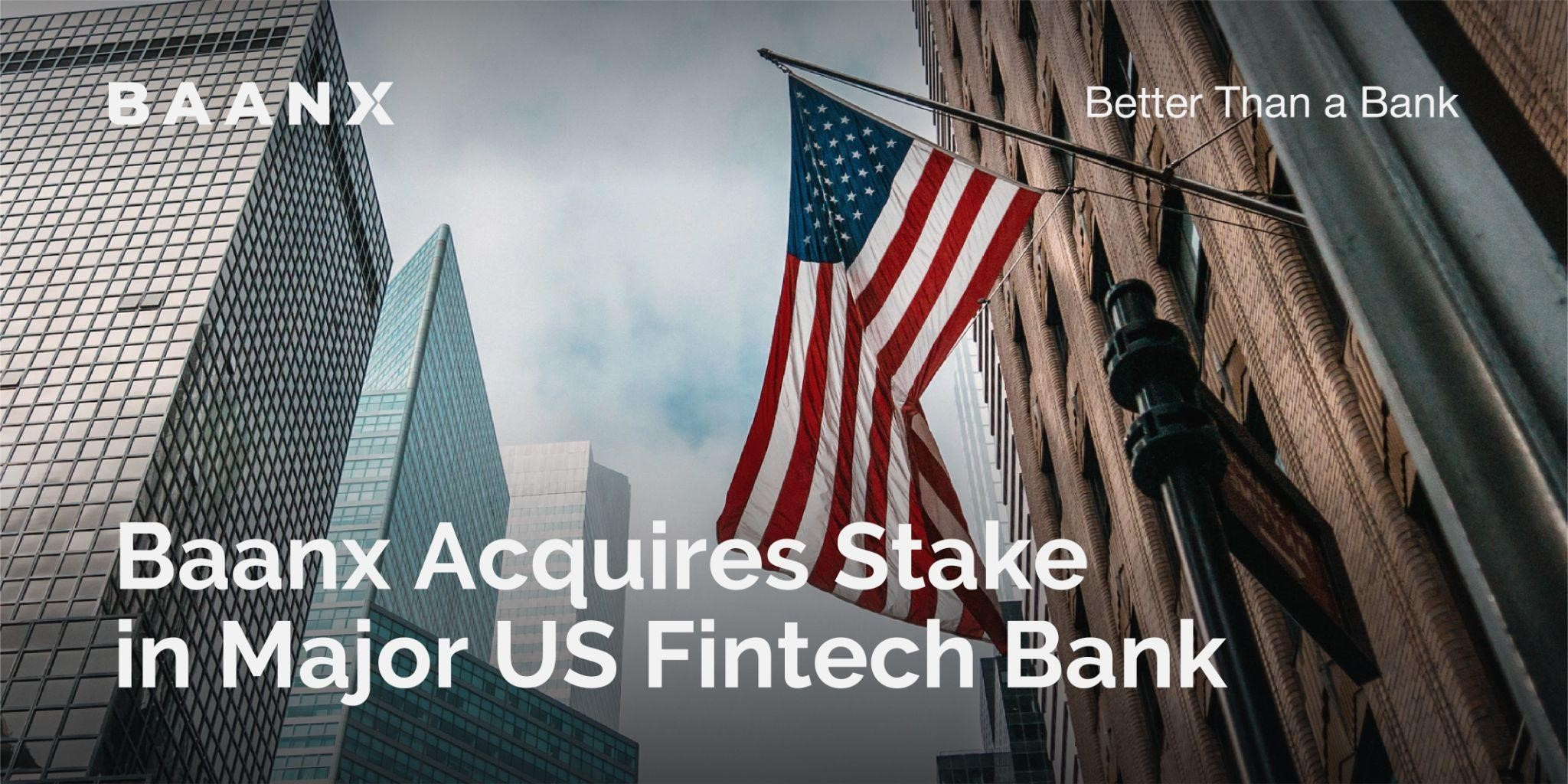 Baanx Acquires Stake in Major US Fintech Bank