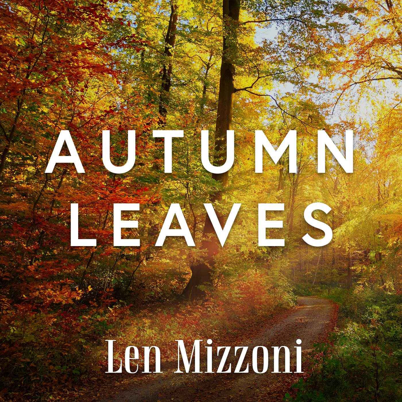 """Longtime Veteran Set to Release New Single for The Masses: Len Mizzoni Enthralls and Enchants with New Release """"Autumn Leaves"""""""