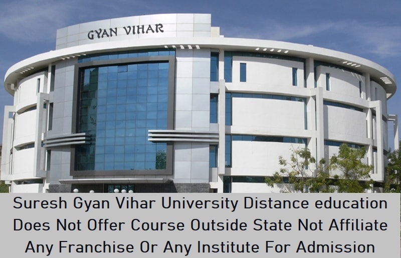Suresh Gyan Vihar University Distance education Three Courses are Approved From DEB, University Does Not Offer Course out of city, Exams and admissions inside Rajasthan Only