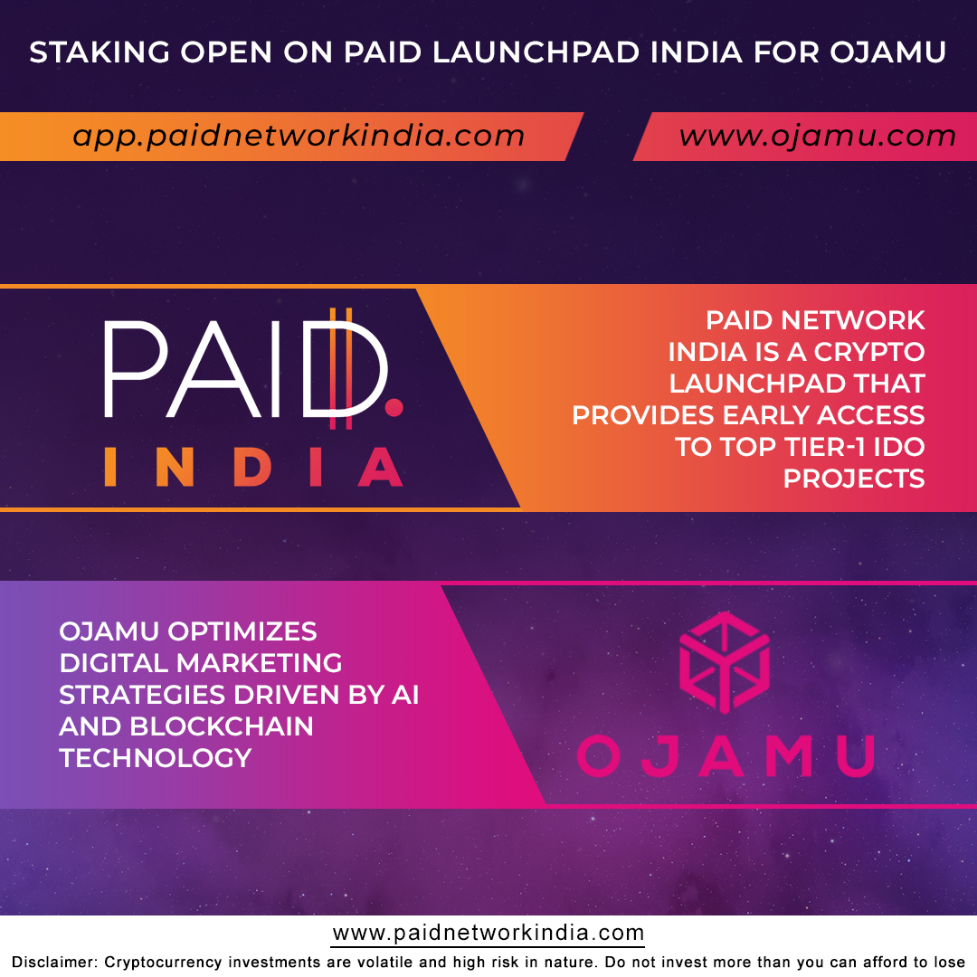 PAID Launchpad India Opens Staking for Ojamu IDO