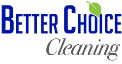 Better Choice Cleaning Delivers Top-of-the-line Residential and Commercial Cleaning Services