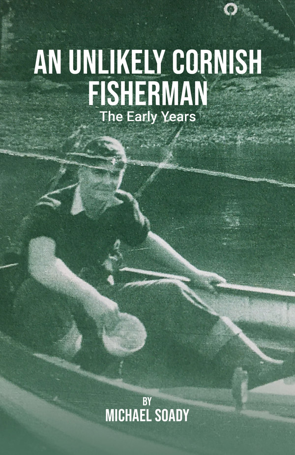 An Unlikely Cornish Fisherman - The Early Years